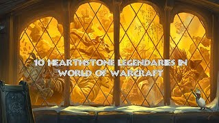 10 Hearthstone Legendaries in World of Warcraft