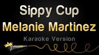 Melanie Martinez - Sippy Cup (Karaoke Version)