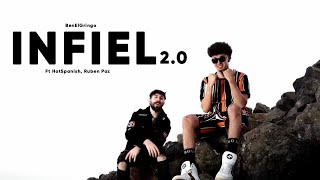 INFIEL 2.0 (REMIX) - HotSpanish, BenElGringo, Ruben Paz [VIDEO OFICIAL]