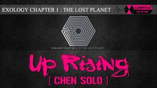 [EXO/1CD] 10. UP RISING [CHEN SOLO] [EXOLOGY CHAPTER 1: THE LOST PLANET]
