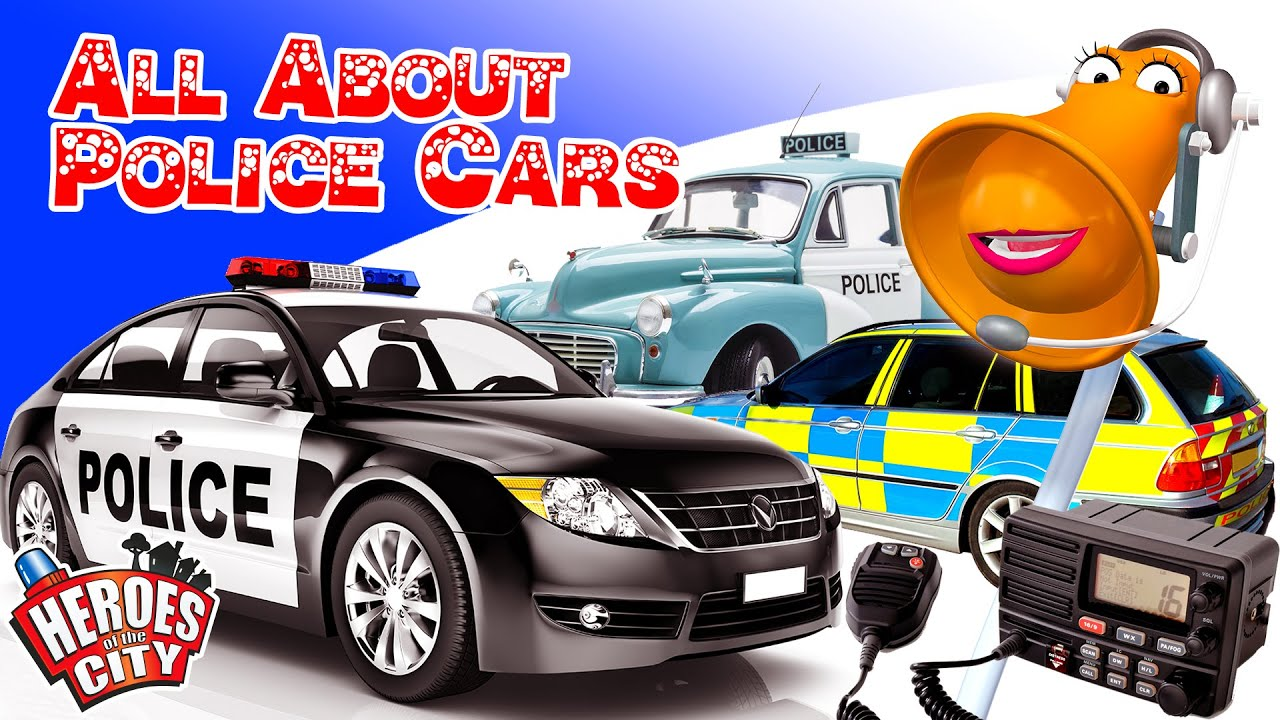 All About Cars >> All About Police Cars Heroes Of The City Educational And Fun