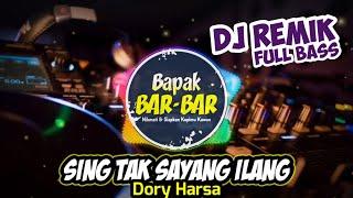 Sing Tak Sayang Ilang Dj Remik - FULL BASS TERBARU PALING MANTAP