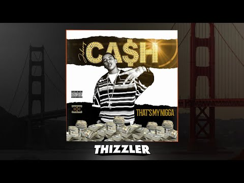 Johnny Ca$h - That's My Nigga [Thizzler.com]