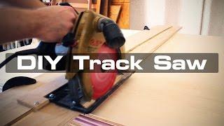 DIY Track Saw