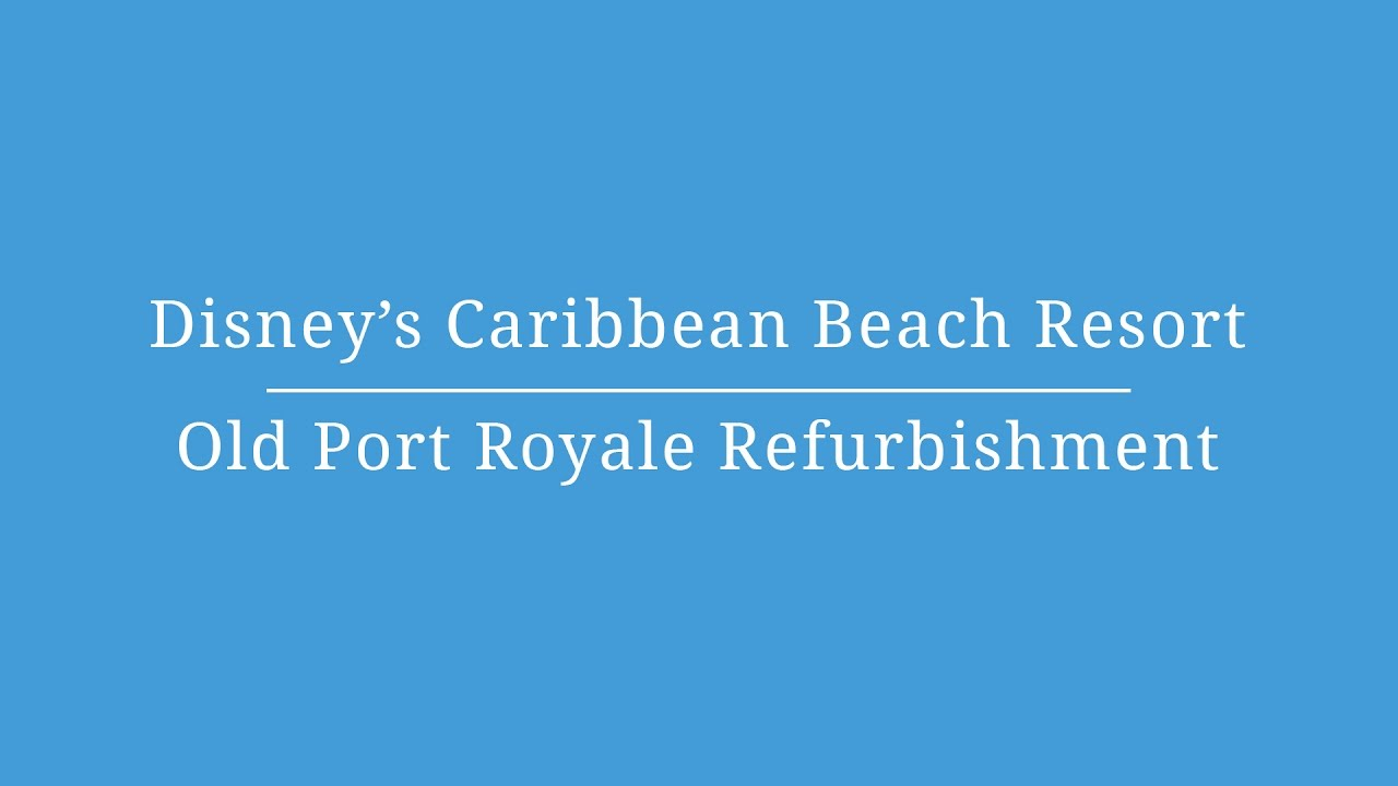 Disneys Caribbean Beach Resort Refurbishment