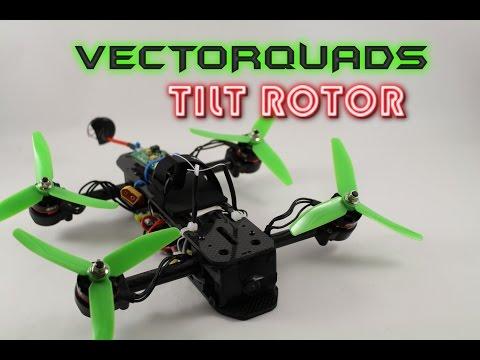 VectorQuads- Tilt Rotor frame Review- Arms that tilt??? Part 1 of 2