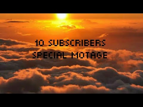 10 Subscribers special montage