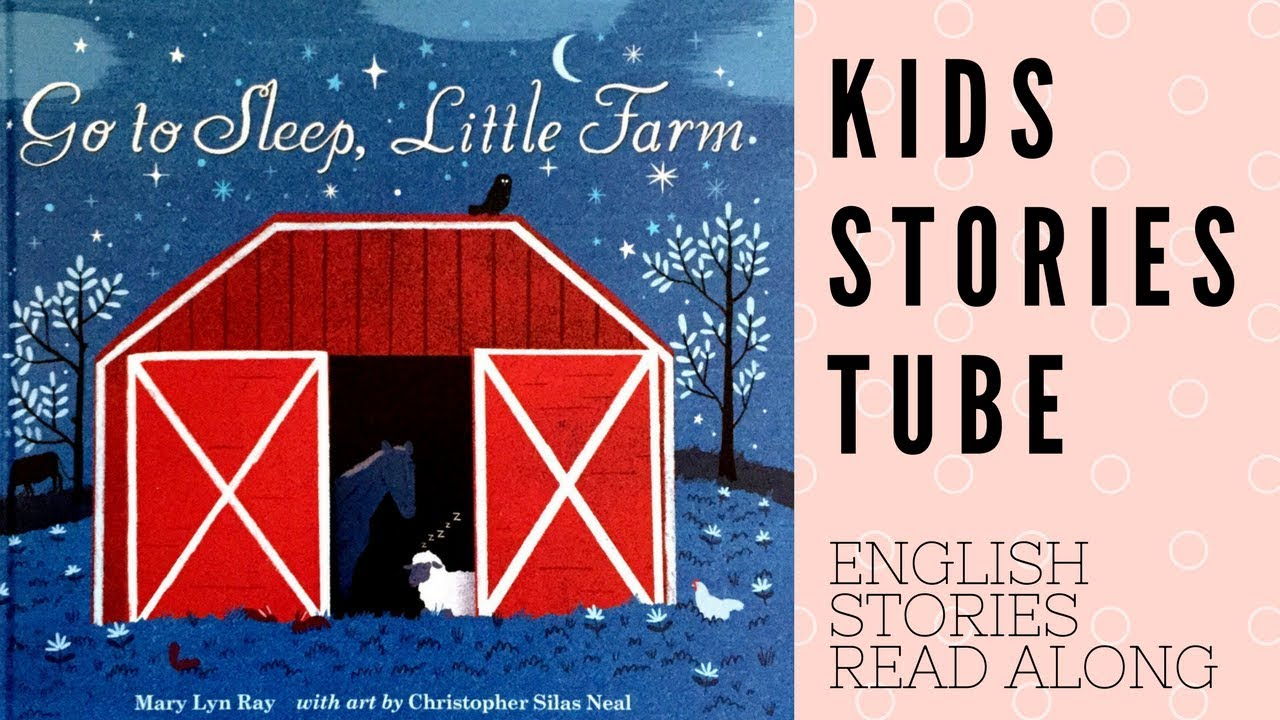 Go to Sleep, Little Farm-English stories for kids - English children's  books read aloud