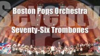 Boston Pops Orchestra Seventy Six Trombones