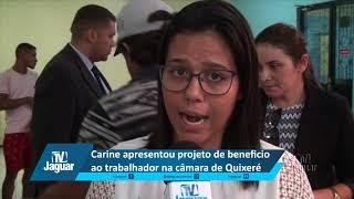 Carine apresentou projeto de beneficio ao trabalhador na câmara de Quixeré
