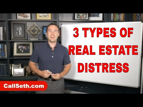 3 Types of Distress in Real Estate (Distressed Real Estate Property for Investors)   LIVE WITH SETH