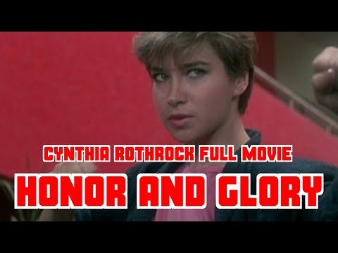 HONORY AND GLORY - FULL MARTIAL ART MOVIE - CYNTHIA ROTHROCK COLLECTION