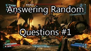 Borderlands 2 - Farming the Warrior and Answering Random Questions.