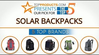 Best Solar Backpack Reviews 2017 – How to Choose the Best Solar Backpack