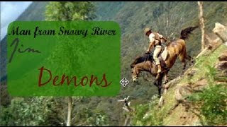 The Man From Snowy River ~ jim ~ Demons