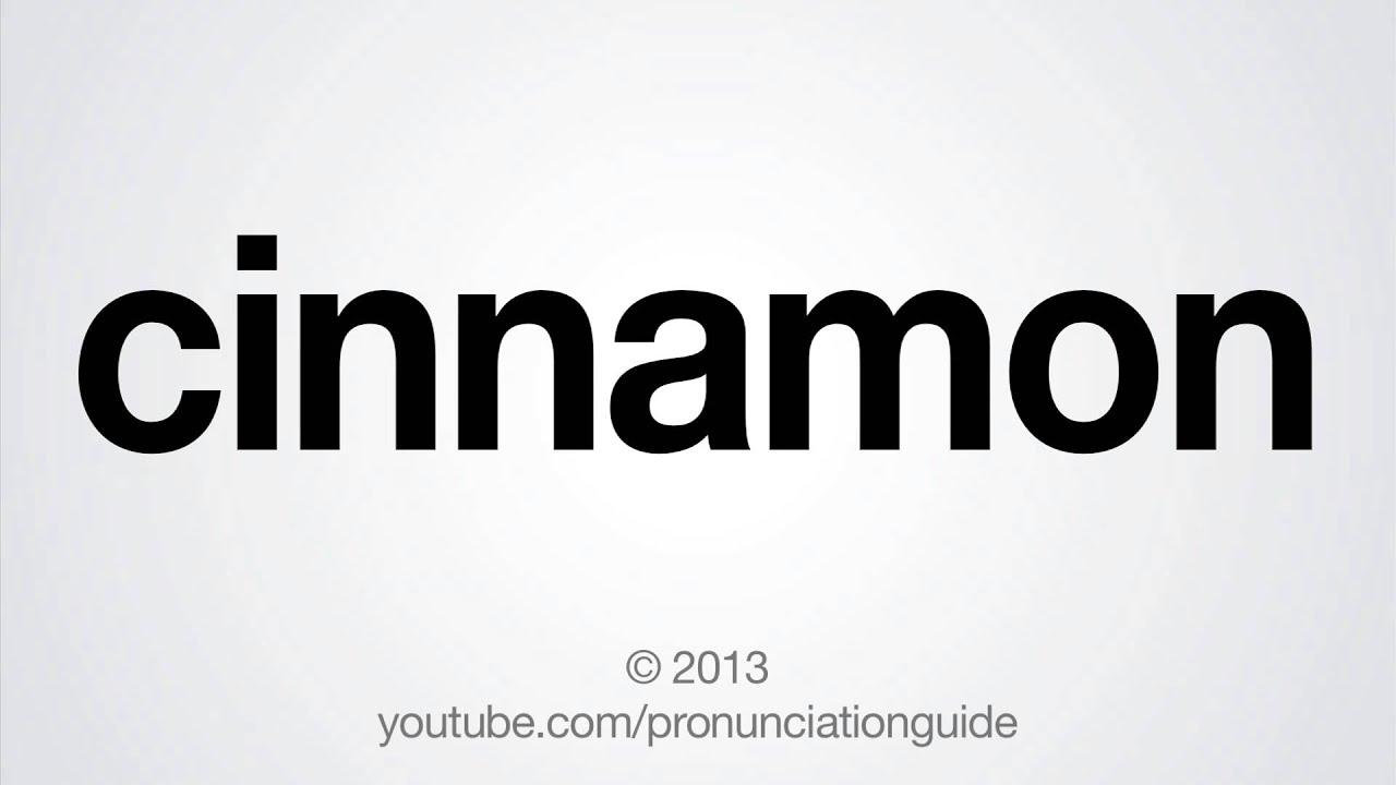 How to Pronounce Cinnamon