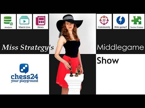 Miss Strategy's Middlegame Show: Good knights - February 9, 2017