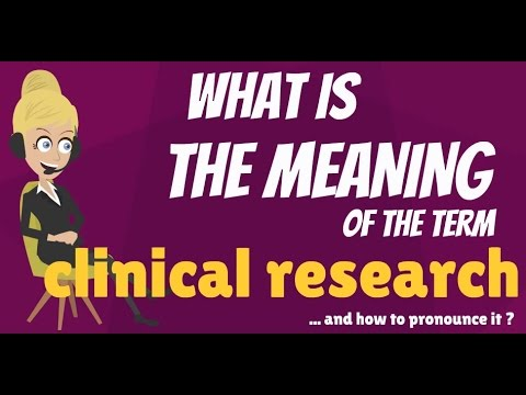 What is CLINICAL RESEARCH? What does CLINICAL RESEARCH mean? CLINICAL RESEARCH meaning