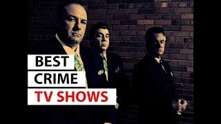 Top 10 Best Crime Tv Shows  (1999 - 2018)