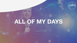 All Of My Days - Hillsong Worship