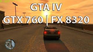 GTA IV GTX 760 | FX 8320 Max Settings [60 FPS]