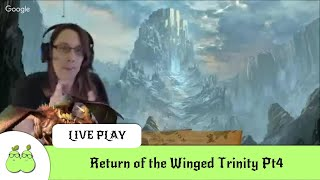 Return of the Winged Trinity Pt4. D&D 5th Edition Live Play