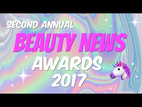 BEAUTY NEWS AWARDS - Your Best & Worst of Beauty for 2017