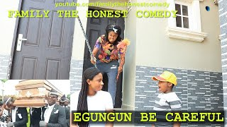 EGUNGUN BE CAREFUL (Marvelous & IJ) (Family The Honest Comedy)