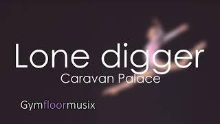 Скачать Lone Digger By Caravan Palace Gymnastic Floor Music