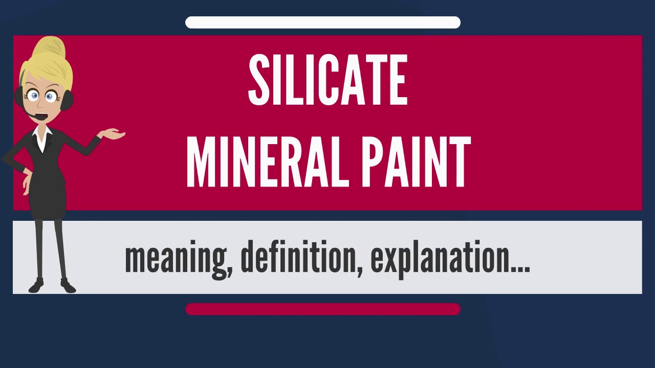 What is SILICATE MINERAL PAINT? What does SILICATE MINERAL PAINT mean?