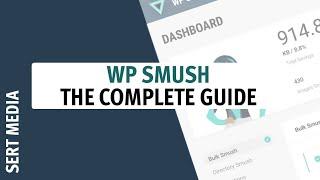 WP Smush Tutorial 2019 - How To Setup WP Smush Plugin - WP Smush Plugin