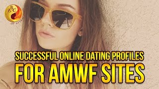How To Make a Great Online Dating Profile for AMWF Sites | Asian Dating Coach Files