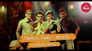 Naatai by Karthikeya Murthy - Madras Tunes | Put Chutney Music