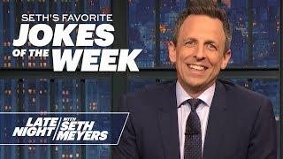 Seth's FavoriteJokesoftheWeek: Hot Tamale Peeps, Trump's State of the Union