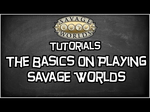 "Savage Worlds Tutorial, ""The Basics Of Savage Worlds 101"""