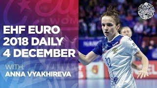 Women's EHF EURO Daily - Day 6   Women's EHF EURO 2018