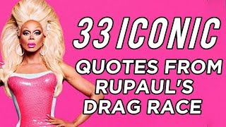 """33 Iconic Quotes From """"RuPaul's Drag Race"""""""
