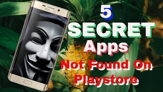 5 illegal banned Secret Android apps Not On Playstore 2018