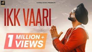 Ikk Vaari (Full Video) | Sammy Kahlon | Pam Sengh | Latest Punjabi Song 2019 | Humble Music