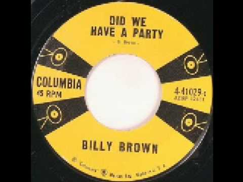 Billy Brown - Did We Have A Party