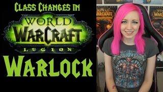 Warlock Changes in 7.0 | Legion Class Series