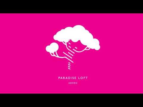 adhoc  paradise loft audio