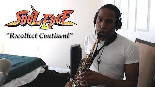 Soul Edge - Recollect Continent [Sax Cover] | subversiveasset