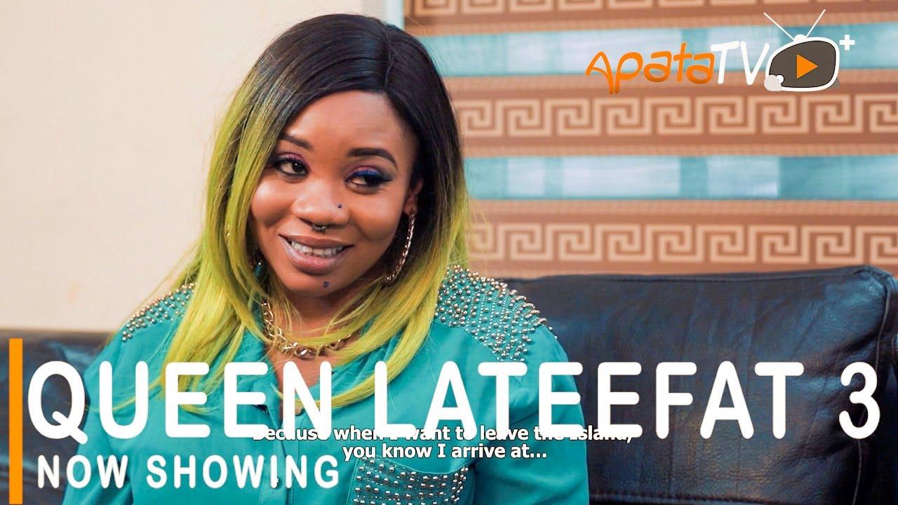Download Queen Lateefat 3 Latest Yoruba Movie 2021 Comedy Starring Wunmi Toriola | Sanyeri | Bimpe Oyebade
