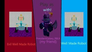 Play as Well Made Robot and Evil Well Made Robot Baldi#39s Basics In Morphing and RP RBLX