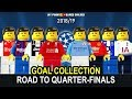 Road To Champions League Quarter-Finals 2019 • Goals Collection Round Of 16 2018/19 in Lego Football