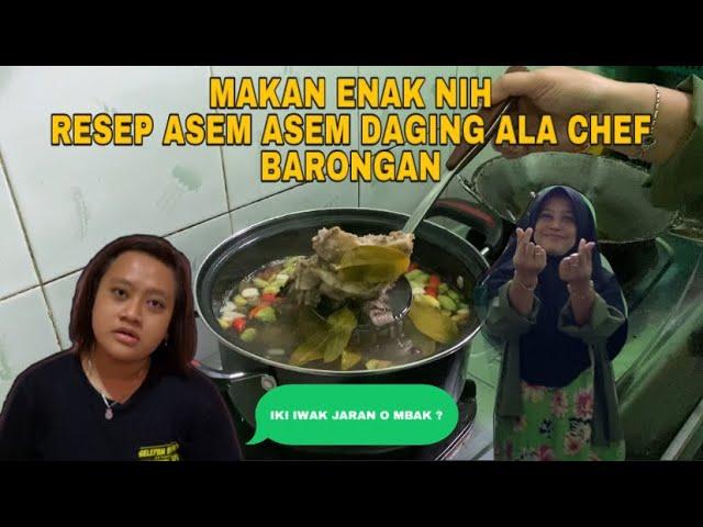 HARI INI BUYUNI MASAK ENAK ASEM ASEM DAGING ( Beginilah Resep Chef Barongan ) Mantullll