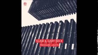 Slam, Gary Beck - Pressure Lights (Original Mix)