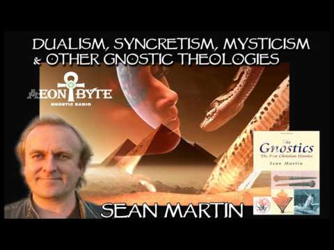 Dualism, Syncretism, Mysticism & Other Gnostic Theologies