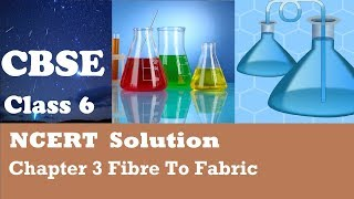 CBSE Solution NCERT Class 6 Science Chapter 3 Fibre To Fabric